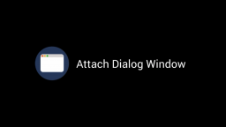 Attach Dialog Window